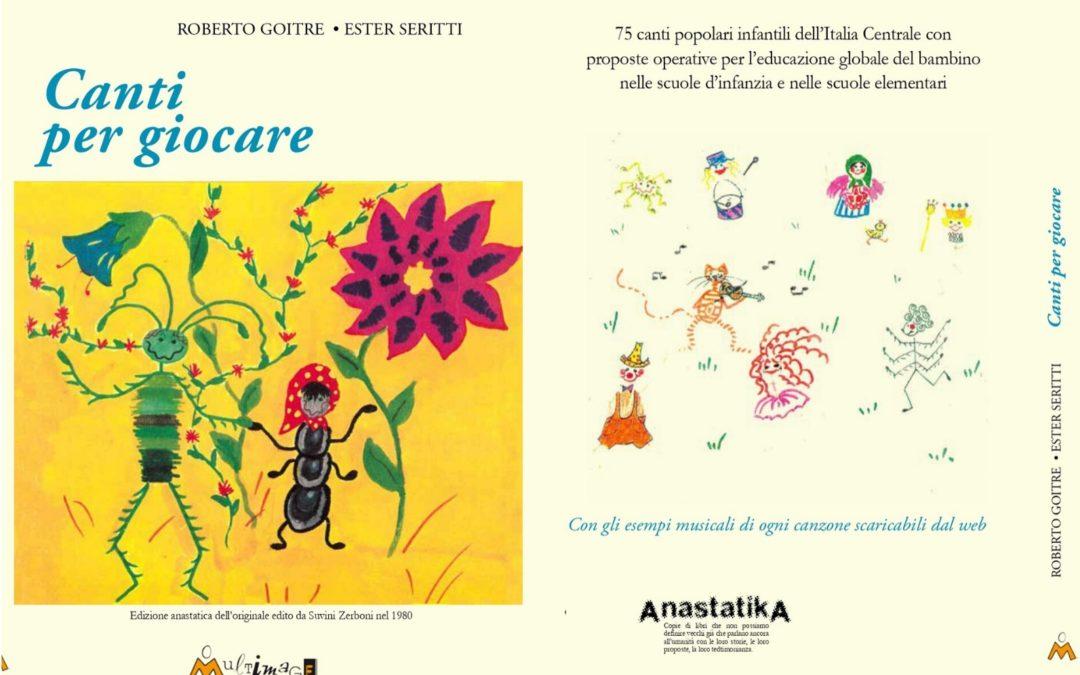 Canti per giocare di Roberto Goitre ed Ester Seritti: pubblicata la copia anastatica con introduzione a cura del Centro Goitre